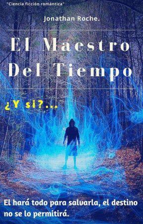 El Maestro Del Tiempo. ¿Y si?... by Jonathan_Roche