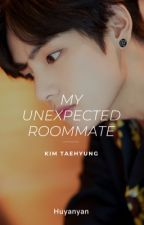 My Unexpected Roommate - kth✔ by Huyanyan