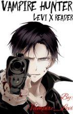 Vampire Hunter (Levi x Vampire Reader)  by Vampire_Levi