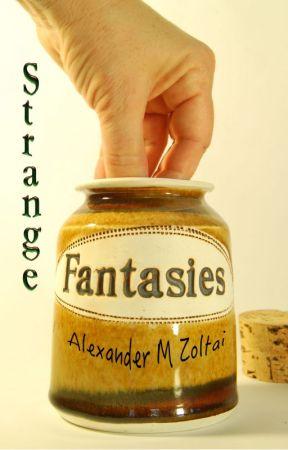 Strange Fantasies by amzolt
