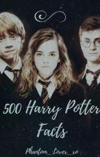 500 Harry Potter Facts by Phantom_Lover_xo