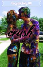 Crush Imagines by the_pink_lady_101