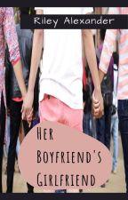 Her Boyfriend's Girlfriend (GirlXGirl) by rileyalexander876