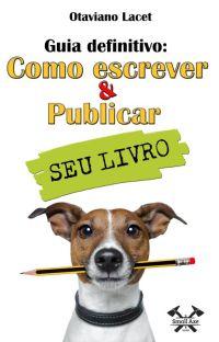 GUIA DEFINITIVO: COMO ESCREVER & PUBLICAR SEU LIVRO cover