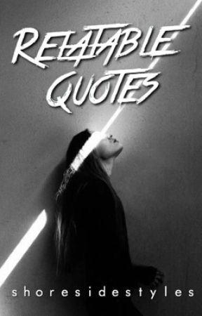 Relatable Quotes by stargazeharold