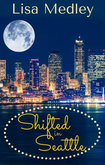 Shifted in Seattle
