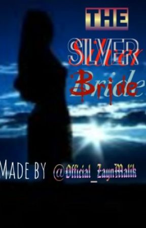 The Silver Bride by Official_ZaynMalik