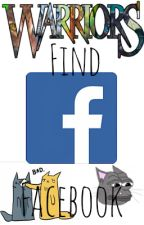 WARRIOR CATS FIND FACEBOOK! by DestinedWarrior