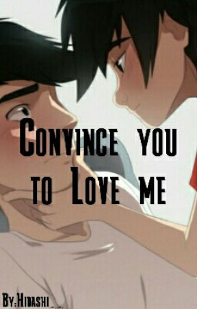 Convince you to Love me by Hidashi__