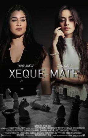 Xeque-Mate by SheWantsCamila