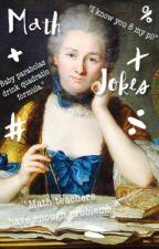Math Jokes! ✓ by morgandstone