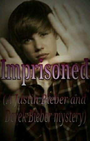 Imprisoned ( A Justin Bieber and Derek Bieber story) by somewhatimagine