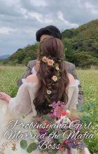 PROBINSYANA GIRL MARRIED THE MAFIA BOSS [Completed] ni ilovepichi
