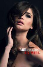 Millionaire's : Ex-Wife (Rewriting) by KristinaMapa