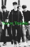 You're Trouble cover