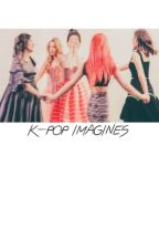 K-POP IMAGINES by perfectidle