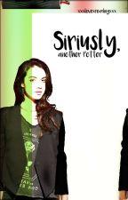 Siriusly, another Potter by xxxlovexreadingxxx