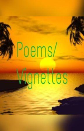 Poems/Vignettes by LarryandSebaCiel