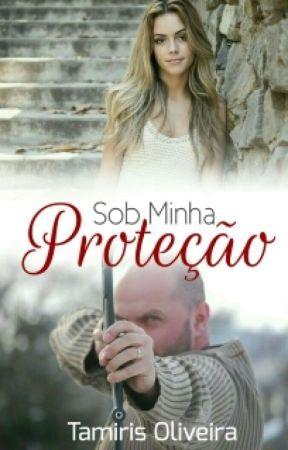 Sob Minha Proteção by TamirisOliveira4