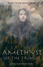 Amethyst of The Fringe by AnnaKathrynDavis