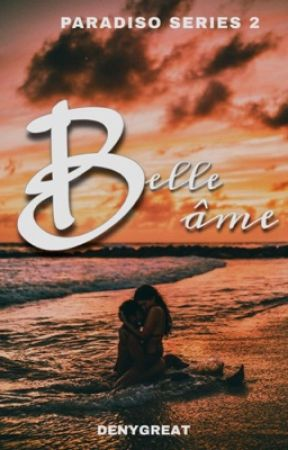 Belle ame (Paradiso Series #2) by Denygreat