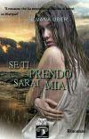 """SE TI PRENDO SARAI MIA // Vincitore #wattys2016 """"In Tutte Le Librerie d'Italia"""" cover"""