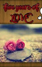 5 Years Of Love...#YourStoryIndia by ruchika32