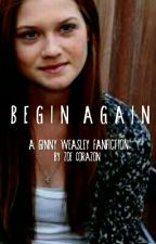 Begin Again by zoecorazon