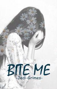 BITE ME  ➼  C. G. 〖 #wattys2016 〗 cover