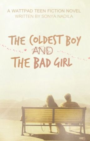 The coldest boy & the bad girl by sonyandla
