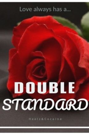 Double Standard(Volume 1) by HeelzandCocaine