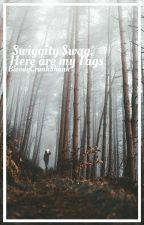 Swiggity Swag, Here Are My Tags by BloodyCrankShank