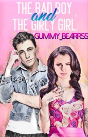 The Bad Boy and The Girly Girl (Revised Version) by Gummy_BeaRRss