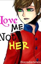 Love Me, Not Her (COMPLETED) (South Park) {ClydexToken} by Blazedarkness