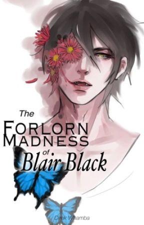 The Forlorn Madness of Blair Black by Direk_Whamba