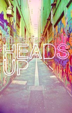Heads Up [One Direction] by finnickfan