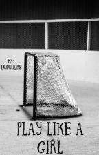 Play Like a Girl by dumoulin8