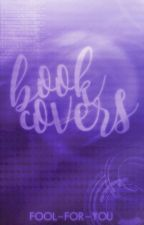 book covers ↣ CLOSED by fool-for-you
