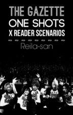the GazettE One Shots - X Reader Scenarios by Ren-Yu
