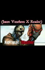 Nightmare Warrior (Jason Voorhees X Reader) by xxTheRuntxx