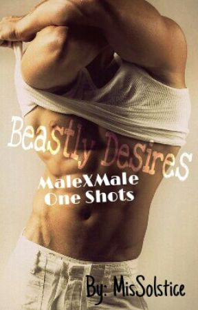 Beastly Desires (MALEXMALE ONE SHOTS) by MisSolstice