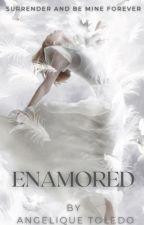 Enamored   ✓ by AngeliqueToledo