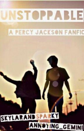 Unstoppable (A Percy Jackson Fanfiction)  by SkylarandSparky