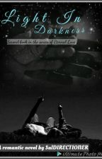 Light In Darkness {Second book in the series of Eternal Love} by lei_il_diavolo