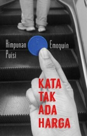 Kata Tak Ada Harga by emoqwin
