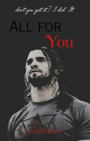 All for You||Seth Rollins by lunaticbree