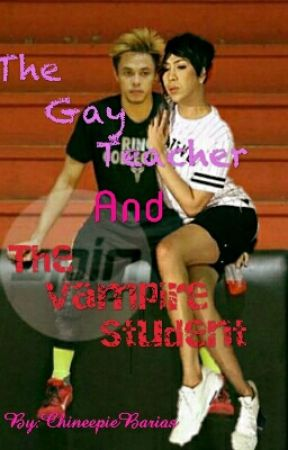 The Gay Teacher and the Vampire Student( Virence AU) by FrantasticGal15
