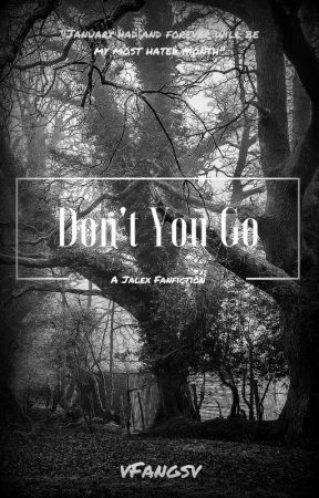 Don't You Go • Jalex Short Story by vFangsv