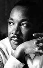 Interior Monologue of Martin Luther King Jr. by zorintiger101