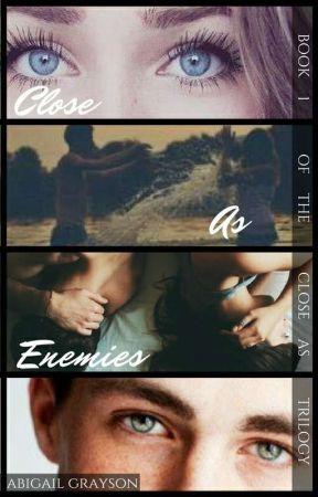 Close As Enemies by abigail_grayson